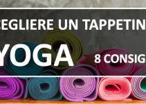 8 Consigli per scegliere il Tappetino Yoga perfetto
